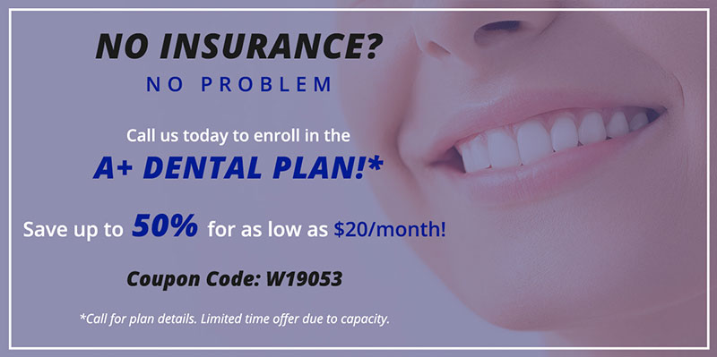dental insurance coupon for A Plus Dental in San Diego and Escondido, CA